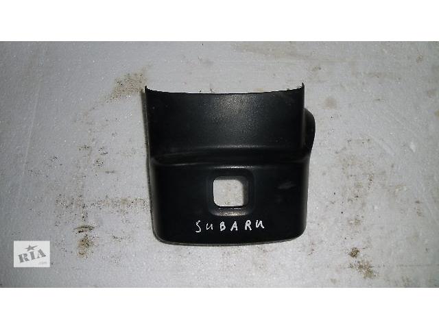 купить бу Б/у пластик под руль для легкового авто Subaru Forester 2007 в Коломые