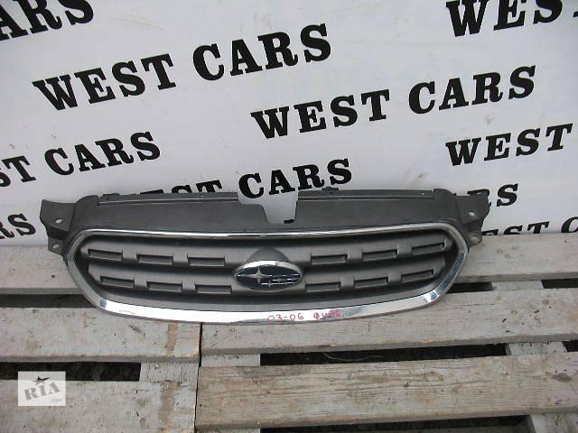 Б/у решётка радиатора для легкового авто Subaru Outback 2004- объявление о продаже  в Луцке