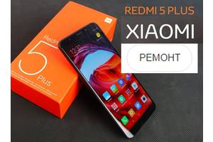Ремонт Redmi 5/ Redmi 5 plus